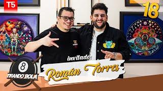 Tirando Bola temp 5 ep 18. -Román Torres