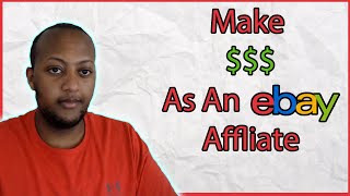 How To Make Money With eBay Affiliate Program 100 Dollars A Day 2019