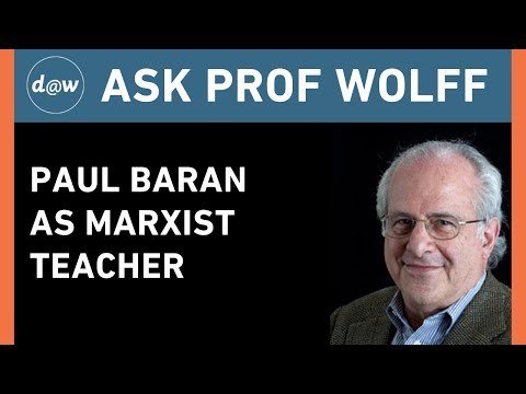 AskProfWolff: Paul Baran as Marxist Teacher