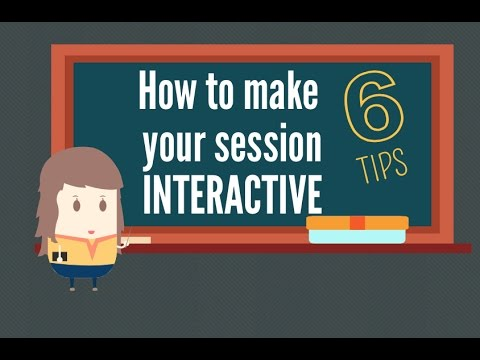 How to make your session INTERACTIVE