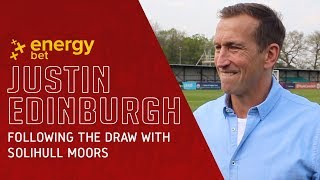 REACTION: Head Coach Justin Edinburgh Following The 0-0 Draw With Solihull Moors