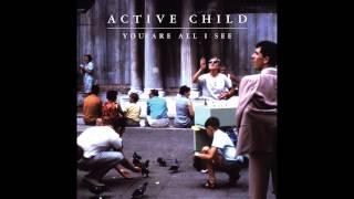 Active Child - See Thru Eyes