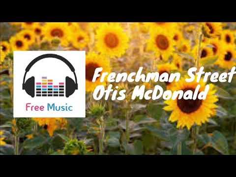 Frenchman Street - Otis McDonald (Vlog no copyright music)