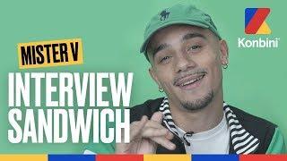 Mister V - Trop de sauce Biggy dans mon sandwich | Interview Sandwich | Konbini
