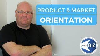 Product & Market (Customer) Orientation