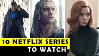 Top 10 Best Netflix Series to Watch in 2021