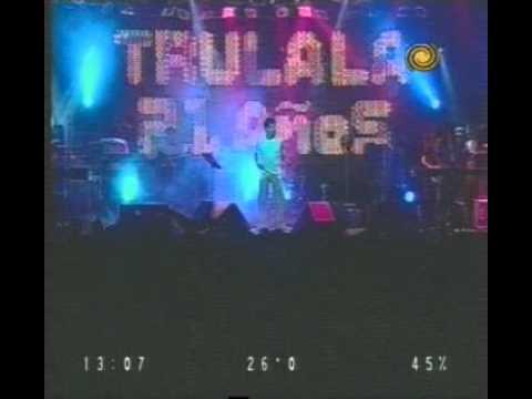 Trulala - Tocando Fondo-Otra Noche 21 años