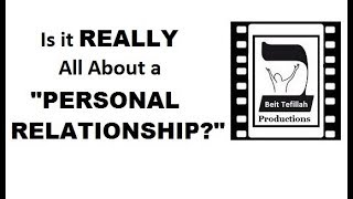 """Is It REALLY All About a """"PERSONAL RELATIONSHIP?"""""""