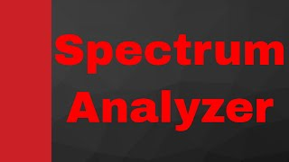 Spectrum Analyzer (Working, Types, Operation and uses) in Microwave Engineering by Engineering Funda