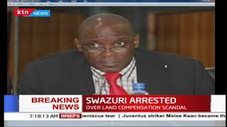 BREAKING NEWS: Ex-NLC chair Swazuri, other officials arrested over land compensation scandal