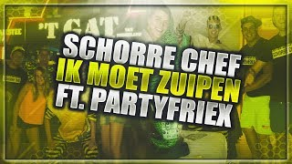 PartyfrieX   Ik Moet Zuipen Ft. Schorre Chef (Lyric Video)