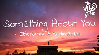 Elderbrook & Rudimental   Something About You (Lyrics)