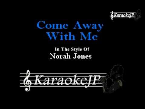 Come Away With Me (Karaoke) - Norah Jones