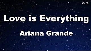 Love Is Everything - Ariana Grande Karaoke【No Guide Melody】