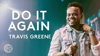 Do It Again feat. Travis Greene   Live from Ballantyne   Elevation Collective