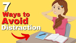 7 Ways to Prevent DISTRACTIONS While Working or Studying and Stay FOCUSED