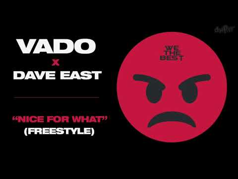 Dave East & Vado – Nice For What (Freestyle)