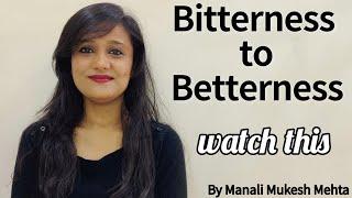 Bitterness to Betterness | Motivational Speaker | Best Motivational Video |
