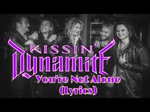 Kissin Dynamite - You're Not Alone (Lyrics)