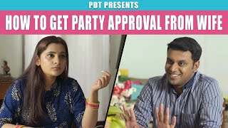 PDT - How to get party approval from wife