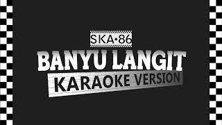SKA 86 - BANYU LANGIT (Karaoke Version)