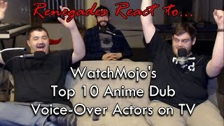 Renegades React to... WatchMojo's Top 10 Anime Dub Voice-Over Actors on TV