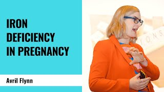 Iron Deficiency in Pregnancy - Avril Flynn