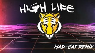 High Life   Mad-cat Full Es