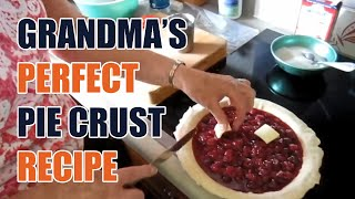 Grandma's Perfect Pie Crust Recipe