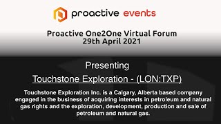 touchstone-exploration-lon-txp-presenting-at-the-proactive-one2one-virtual-forum-29th-april-2021