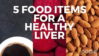 World Liver Day | What to eat for a healthy liver | The Foodie
