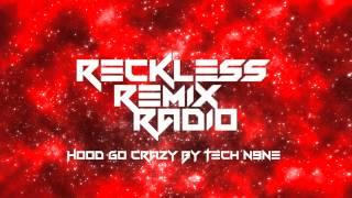 Reckless Remix Radio : Hood Go Crazy