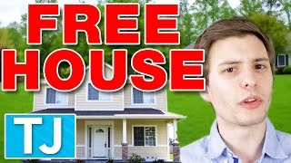 How to Get a House for Free