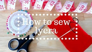 Sewing 101 | How to sew lycra / spandex / stretch fabric
