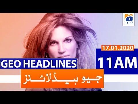 Geo Headlines 11 AM | 17th January 2020