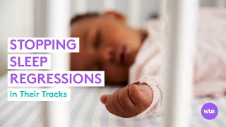 How to Stop Baby Sleep Regressions In Their Tracks - What to Expect