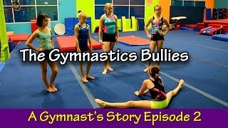 The Gymnastics Bullies | A Gymnast's Story - Episode 2 | Bethany G