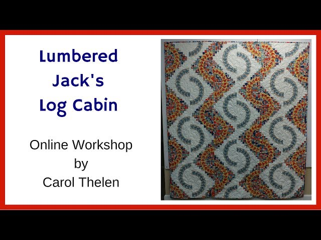 Lumbered Jack's Log Cabin Online Workshop