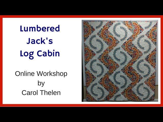 Lumbered Jack's Log Cabin Online Workshop