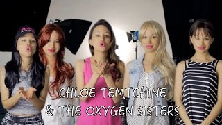 5 Identical Sisters Reunited  <b>Chloe Temtchine</b> & The Oxygen Sisters
