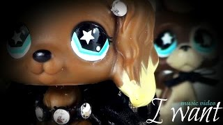 LPS: I Want ~ Music Video