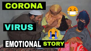 Corona Virus Emotional Story By Kashmiri Rounders