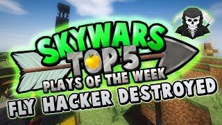 DESTROYING FLY HACKER!! - Top 5 SKYWARS PLAYS of the Week