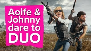 Aoife and Johnny Dare to Duo in PUBG - Let's Play PlayerUnknown's Battlegrounds