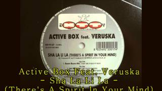 Active Box Feat. Veruska - Sha La Li La (There's a Spirit in Your Mind)(Boom Boom Mix)