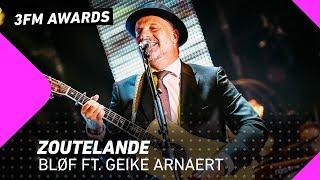 BLØF   Zoutelande Ft. Geike Arnaert | 3FM Awards