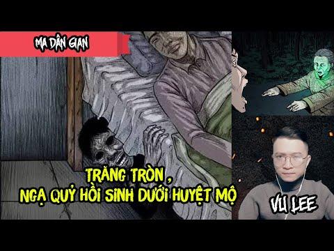 Trăng Tròn, Ngạ Quỷ Hồi Sinh Dưới Huyệt Mộ | Vu Lee