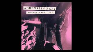 Johnny Marr - Boys Get Straight (Live - Adrenalin Baby)