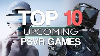 Top 10 NEW Upcoming PS VR Games 2016-2017 | PlayStation VR
