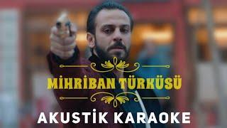 Mihriban Türküsü Gitar Karaoke